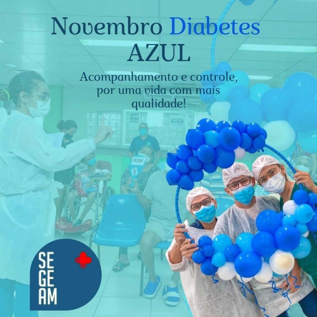 A Associação Segeam (Sustentabilidade, Empreendedorismo e Gestão em Saúde do Amazonas) realizou, nesta semana, uma série de atividades voltadas à conscientização sobre o diabetes, envolvendo centenas de pacientes, profissionais e colaboradores de cinco policlínicas vinculadas à Secretaria de Estado da Saúde (SES-AM). O cronograma foi desenvolvido em alusão à campanha 'Novembro Diabetes Azul', que acontece em nível mundial e alerta sobre a importância da prevenção e controle, reforçando as medidas de tratamento e autocuidado, com foco na qualidade de vida dos portadores da doença.